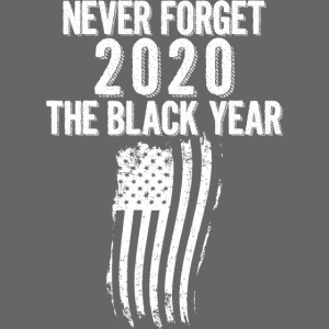 never forget 2020 black year