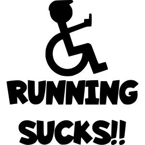 Running sucks for wheelchair users