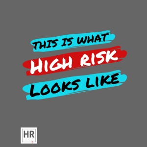 This Is What High Risk Looks Like