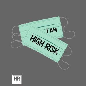 I Am High Risk - Face Masks