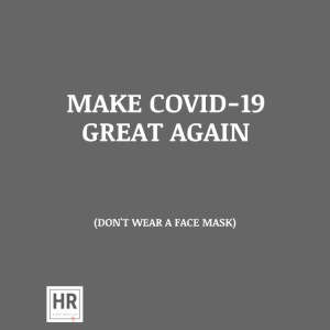 Make Covid-19 Great Again!