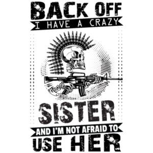 Back Of I Have A Crazy Sister And I am not Afraid