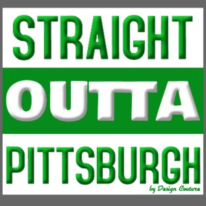 STRAIGHT OUTTA PITTSBURGH GREEN