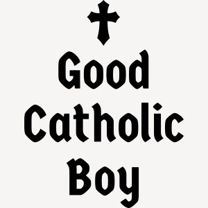 GOOD CATHOLIC BOY