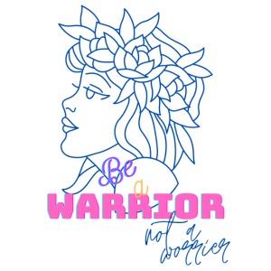 Be a Warrior Short Sleeves T-Shirt