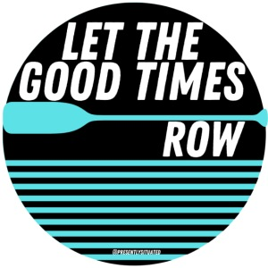 Let the good times row 1