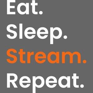 EatSleepStream