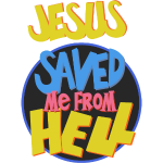 Jesus saved me from Hell