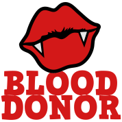 BLOOD DONOR with VAMPIRE lips cool!