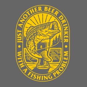Another Beer Drinker With a Fishing Problem Shirt