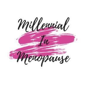 Millennial In Menopause 2