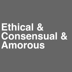 Ethical & Consensual & Amorous