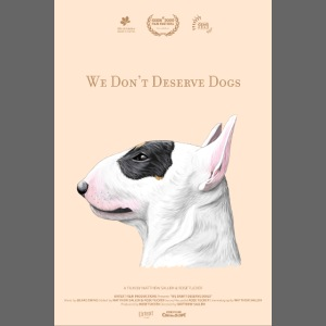 We Don't Deserve Dogs - Official Release Poster