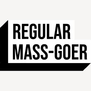 REGULAR MASS-GOER