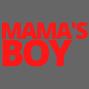 Mama's Boy (in red letters)