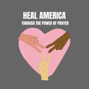 Heal America Through the Power of Prayer