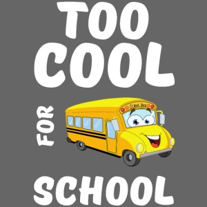 Too Cool for School - Cartoon School Bus Smiling