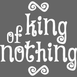 king of nothing