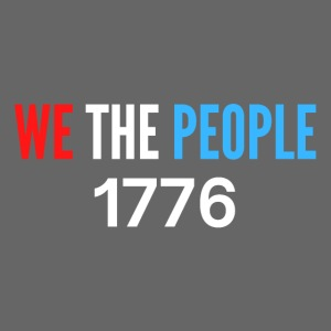 WE THE PEOPLE 1776 (Red, White, and Blue)