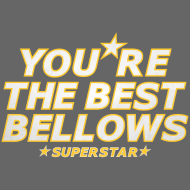Design ~ You're the Best Bellows