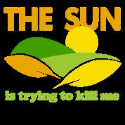 Sun is Killing Me