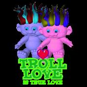 Troll Love Is True Love