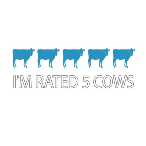 I m Rated 5 Cows