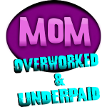 Mom, Overworked and Underpaid 2010--DIGITAL DIRECT PRINT