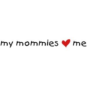 my mommies love me