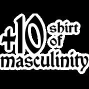 +10 Shirt of Masculinity
