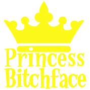 PRINCESS BITCHFACE with royal crown