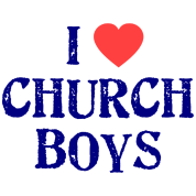 I love Church boys
