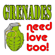 Grenades Need Love Too!