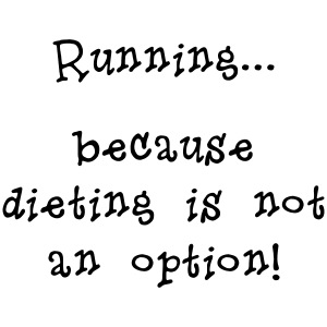 DIETING NO OPTION