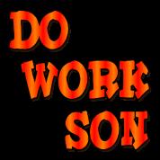 Do Work Son Rob Big