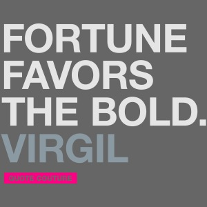 Fortune favors the bold (women -- medium)