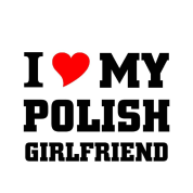 I love my Polish Girlfriend