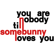 somebunny nobody bunny rabbit bunnies hare jackass bimbo cony leveret love