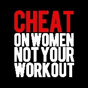 cheat-on-women-not-workout-shirt.png