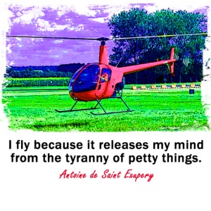 I fly because... Helicopter