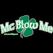 St. Patrick's Day Mc Blow Me