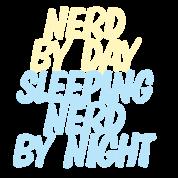 Nerd by day, sleeping nerd by night