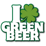 I * Green Beer