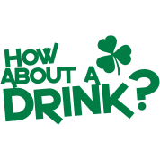 how about a drink? IRISH SHAMROCK clover
