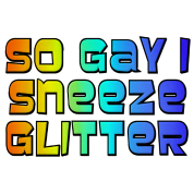 So Gay I Sneeze Glitter -- Archer