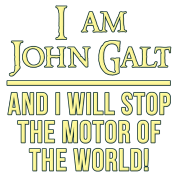 Atlas Shrugged I Am John Galt Motor of the World