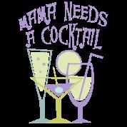 Mama needs a cocktail