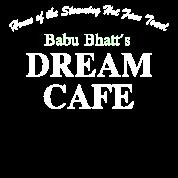 Babu Bhatt's DREAM CAFE
