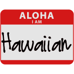 Name Tag - I Am Hawaiian