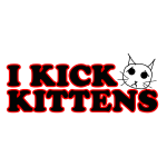 I Kick Kittens (Red Stroke)